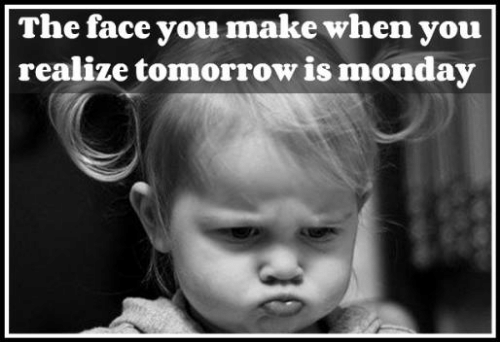 the-face-you-make-when-you-realize-tomorrow-is-monday-8514810